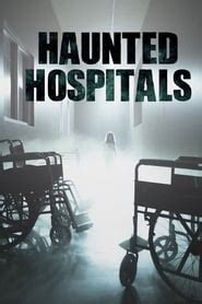 Haunted Hospitals Saison 1 Streaming | Serie Streaming Watch